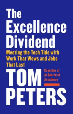 [PDF] [Books] The Excellence Dividend: Meeting the Tech Tide with Work that Wows and Jobs that Last By - Tom Peters New Books, Good Books, Books To Read, Free Books Online, Reading Online, Any Book, This Book, Anchor Books, Tom Peters