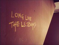 """Πάντειος // Athens, Greece """"long live the lesbians"""" more graffiti: """"long live the lesbians"""", Greece Gay Aesthetic, Orange Aesthetic, Lesbian Pride, Lesbian Quotes, Life Is Strange, Mellow Yellow, Equality, Graffiti, Montana"""