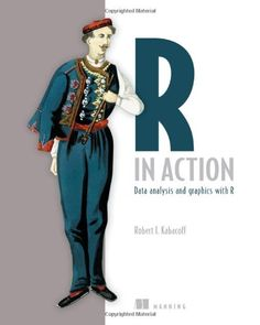 R in action : data analysis and graphics with R / Robert I. Kabacoff