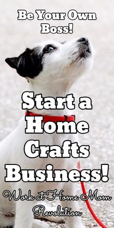 Be Your Own Boss!  / Start a  Home  Crafts  Business! / Work at Home Mom Revolution