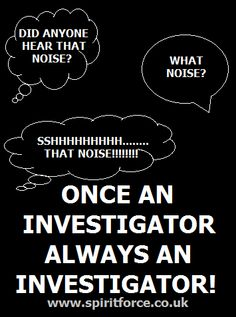 #Paranormal Did you hear that noise? What noise? SSHHHH... THAT NOISE!!!
