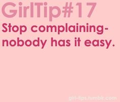 get up and move on. Stop Complaining, Girl Tips, Im In Love, Teenager Posts, Comedy Works, Life Hacks, Inspirational Quotes, Lol, Words