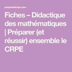 Fiches – Didactique des mathématiques | Préparer (et réussir) ensemble le CRPE