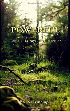 Amazon.fr - POWERFUL - Tome 1 : Le royaume d'Harcilor - S. N. Lemoing - Livres