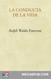 la conducta de la vida ralph waldo emerson