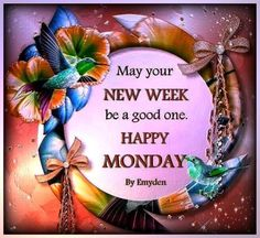 May Your New Week Be Happy monday good morning monday quotes good morning quotes happy monday have a great week monday quote happy monday quotes good morning monday cute monday quotes monday quotes for family and friends monday greetings Good Morning Happy, Happy Weekend, Good Morning Quotes, Monday Morning, Night Quotes, Monday Blessings, Morning Blessings, Happy Monday Quotes, Saturday Quotes