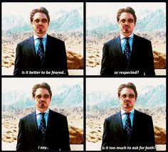 """Iron Man, """"Is it better to be feared or respected?"""""""