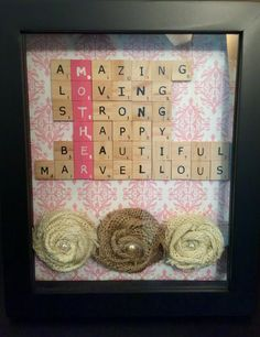 Mother's Day Scrabble shadow box - bought the alphabet wooden tiles at Michaels and added the correct number at the bottom. Twisted some burlap into flowers and hot glued a bead in the center.