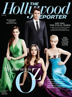 Oz the Great and Powerful cast members James Franco, Rachel Weisz, Michelle Williams and Mila Kunis cover #TheHollywoodReporter March 8, 2013 issue