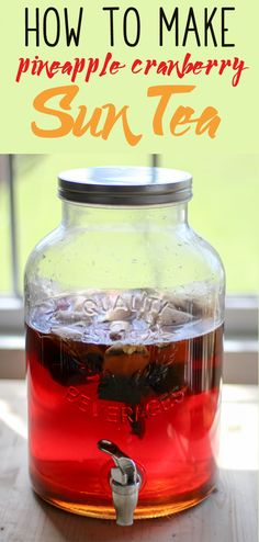 How to Make Sun Tea with Pineapple and Cranberry.