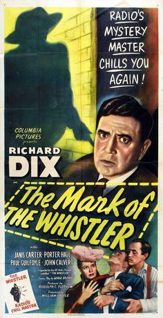 The Mark of the Whistler (1944) Stars: Richard Dix, Janis Carter, Porter Hall, Paul Guilfoyle, John Calvert ~   Director: William Castle