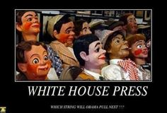 The White House Press… U can't even see the Left-handed hands pulling their strings… Just like Bush Jr.'s Right-handed string pullers before Obama…