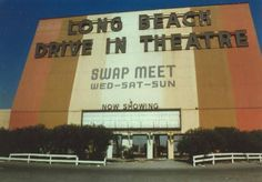 Long Beach Drive In off Santa Fe Ave - I could walk here - loved the swap meet.