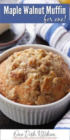 This Big, Bakery Style Maple Walnut Muffin Is The Perfect Size For One Person. Prepared In A Ramekin And Topped With A Buttery, Crumbly Cinnamon Streusel Topping, This Tender Muffin Is Perfect For Breakfast Or Dessert. Prepared In Minutes One Dish Kitchen Single Serve Desserts, Single Serving Recipes, Small Desserts, Mini Desserts, Baking Desserts, Mug Recipes, Muffin Recipes, Sweet Recipes, Cooking Recipes