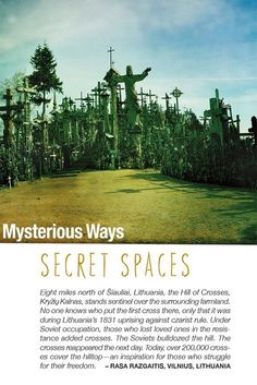 Never heard of the Hill of Crosses?  What Secret Spaces do you know that leave you in awe and wonder? #secretspaces #mysteriousways #staffcorner #wonder