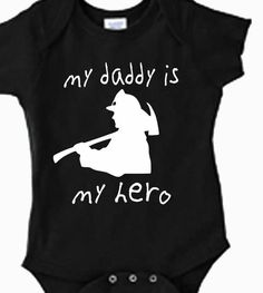 My Daddy is My Hero Firefighter Onesie Infant by LynchmobGraphics