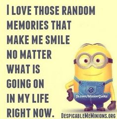 I love random memories that make smile no matter what is going on in my life