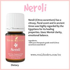 Neroli Essential Oil. Find mental clarity and emotional balance. #neroli #essentialoils