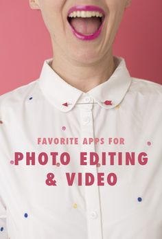Favorite apps for photo and video editing