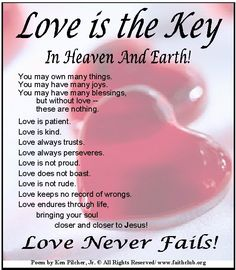 Love is the Key In Heaven and Earth! Love Never Fails! Love Never Fails, Love Always, Love Does Not Boast, Morning Bible Quotes, Peace Messages, Jesus Peace, Christian Poems, Mighty To Save, Good Prayers