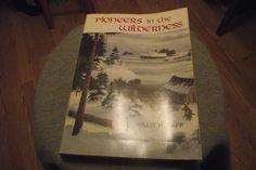 Pioneers in the Wilderness Cook County Minnesota Genealogy Willis H. Raff Histor