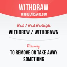 """Hello guys! Our #irregularverb of the day is """"Withdraw"""", which means """"to remove or take away something"""". #irregularverbs #english #learnenglish"""
