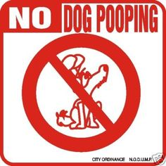 No Dog Pooping Sign - Many Novelty Dog Signs Available