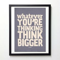 Motivational quote poster -Think Bigger - Typography wall decor print A3 on Etsy, $19.00