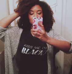 Shirt available at http://www.teespring.com/kiss-me-i-m-black by Jen Mussari and Akilah Hughes