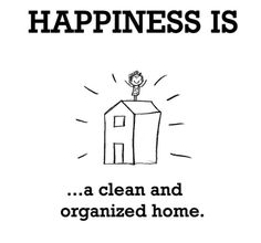 Happiness is... Organized & clean home