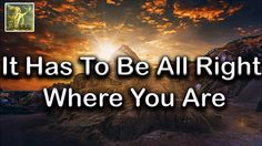 Abraham Hicks ~ It has to be all right where you are ~ No Ads During Video☑