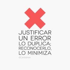 """""""Justificar un #Error lo duplica; reconocerlo, lo minimiza"""". #Citas #Frases @Candidman"""