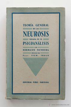 Teoría general de las neurosis basada en el psicoanálisis. Hermann Nunberg 1937. Prólogo S. Freud -  El Desván de Bartleby C/.Niebla 37. Sevilla