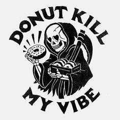 'Donut kill my vibe' by @joshuanoom Use #typetopia to get featured