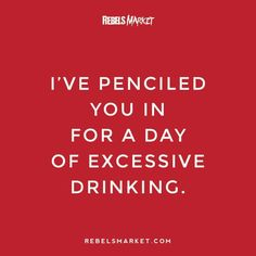 I've penciled you in for a day of excessive drinking. Vodka Humor, Alcohol Humor, Beer Humor, Sign Quotes, Funny Quotes, Drunk Memes, Hilarious, Funny Stuff, Humor