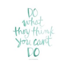 """""""Do what you think you can't."""" #WednesdayWisdom #AllForColor"""
