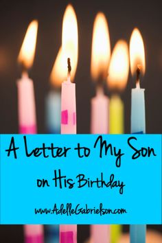 """""""I stop breathing for a moment with the wonder and fear of what lay ahead, and regret for what is already behind."""" Letter to My Son on his 10th birthday."""