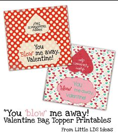 """Little LDS Ideas: """"You 'Blow' Me Away"""" Valentine Treat Bag Topper {Printable}"""