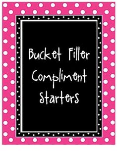 FREE (for a limited time) Bucket Filler Compliment Starter slips. Amazing if you're a class of Bucket Fillers or if your kids just need work on complimenting!