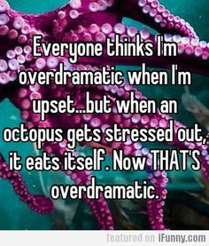 Ha! I'm not the only one that overreacts