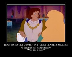The Swan Princess  Oh Derek.....Poor, foolish Derek. I still die laughing every time I watch this part!