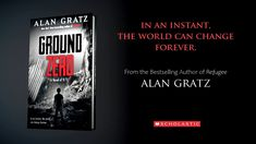 Ground Zero by Alan Gratz | Official Book Trailer Ground Zeroes, Literature Circles, Book Trailers, Bestselling Author, Storytelling, My Books, Novels, Student, Board