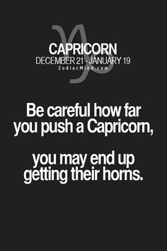 Zodiac Mind - Your source for Zodiac Facts how's that fucking lie of Capricorns are nasty ass dirty All About Capricorn, Capricorn Facts, Capricorn Quotes, Zodiac Signs Capricorn, Capricorn And Aquarius, Zodiac Mind, My Zodiac Sign, Zodiac Quotes, Astrology Signs
