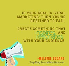 The best viral marketing campaign is one that makes people happy, laugh or inspires them. http://TopDogSocialMedia.com/