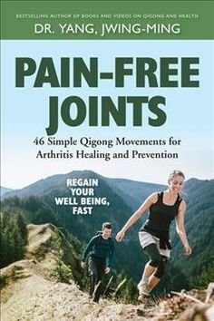 Pain-Free Joints: 46 Simple Qigong Movements for Arthritis Healing and Prevention by Jwing-Ming Yang