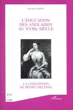 L'ÉDUCATION DES ANGLAISES AU XVIIIÈ SIÈCLE - La conception de Henry Fielding
