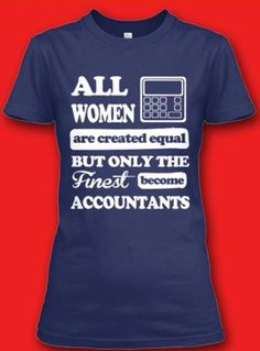 Accounting humor- Haha... Love to know I'm in one of the finest category!