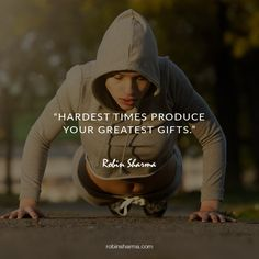 Hardest times produce your greatest gifts.