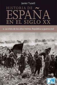 Historia de España en el siglo XX - Javier Tusell portada