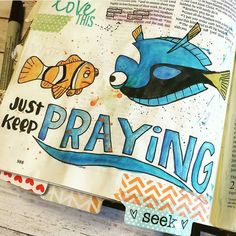 I absolutely LOVE this!!! #BibleJournaling #Dory #JustKeepPraying